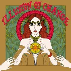 Illusion Of Change - Ой Гай