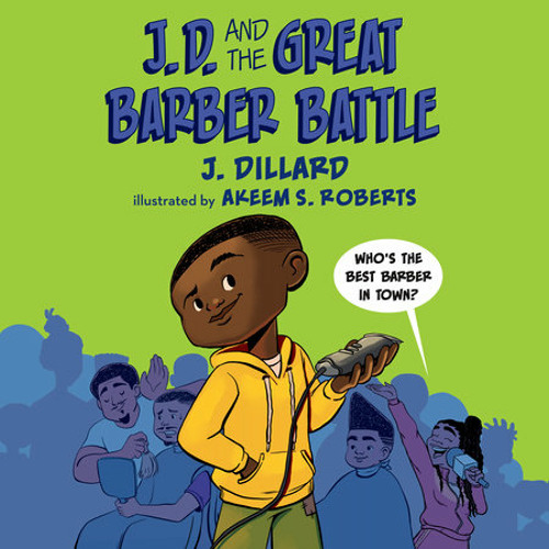 J.D. and the Great Barber Battle by J. Dillard, read by Tivia Lynnell
