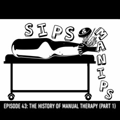 Episode 43: The History Of Manual Therapy (Part 1)