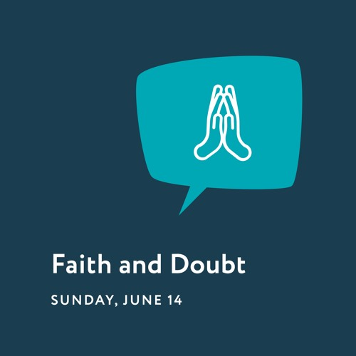 06/14/20 - Reason To Believe - Faith And Doubt
