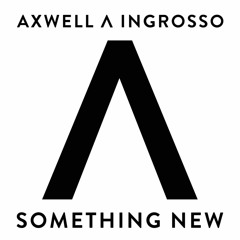 Axwell /\ Ingrosso - Something New [Intro Edit]