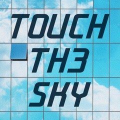 Touch the Sky (Shoe's Mix)