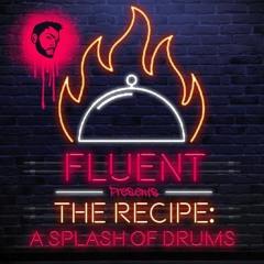 Fluent Presents - The Recipe : Splash Of Drums