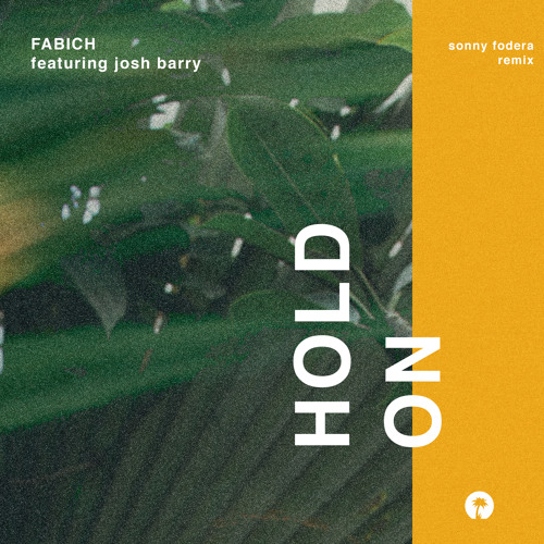 Hold On (Sonny Fodera Remix) [feat. Josh Barry]