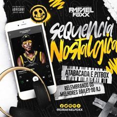 SEQUÊNCIA NOSTALGIA 01 - DJ RAFAEL FOXX (( BAILE DA VK - BAILE DE MARROCOS ))