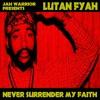 Never Surrender My Faith