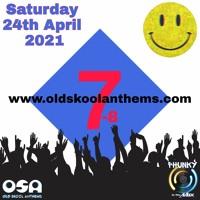 Old Skool Anthems (OSA) - 24th April 2021 - Sunny Dayz