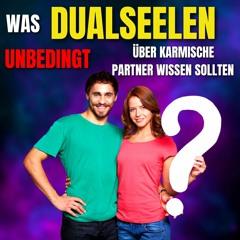 Dualseelen - Was du unbedingt über karmische Partner wissen solltest