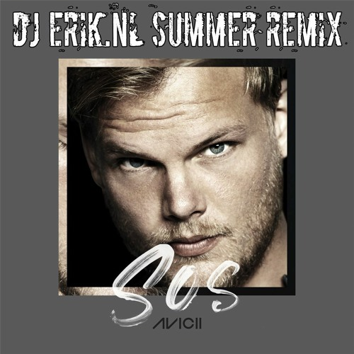 Avicii - SOS (DJ Erik.NL Summer Remix)(FREE DOWNLOAD)