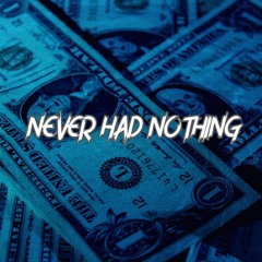 Never Had Nothing