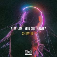 Show Off (ft. Vlone Jay & Loweky)