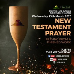 Life Class With Temi Odejide - Praying From The Finished Work - 25.03.2020