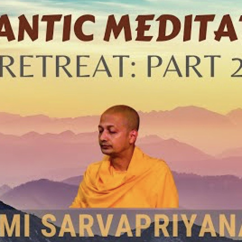 Vedantic Meditation: Retreat (Part 2)...