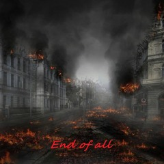 End of all