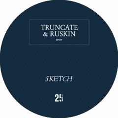 Truncate & James Ruskin - Sketch (PREVIEW)