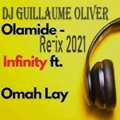 Olamide - Infinity Ft.Omah Lay DjGuillaume Oliver Refix2021
