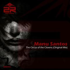 Manu Santos - The Circus of the Clowns (Original Mix)