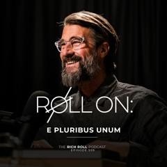 Roll On: E Puribus Unum