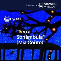 Ep. 011 - Mia Couto - Terra sonâmbula
