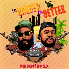 Mista Books & Teck Zilla - The Harder The Better