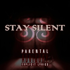 Stay Silent