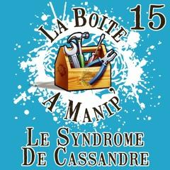 La Boite à Manip' - Episode 15 - Le Syndrome de Cassandre
