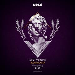 Premiere: Mihai Popoviciu - Recalculat [Moan]