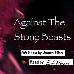 Against The Stone Beasts Chapter Two [2/3] [Sci-fi Monday]