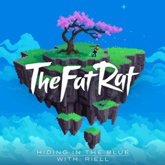 TheFatRat x RIELL - Hiding In The Blue