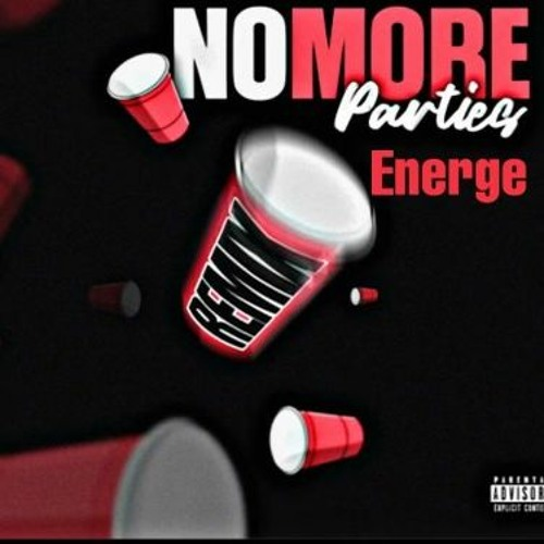 Energe - No More Parties (Coi Leray Remix)