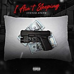 I Ain't Sleeping