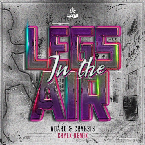 Adaro & Crypsis - Legs In The Air (Cryex Remix) (OUT NOW)