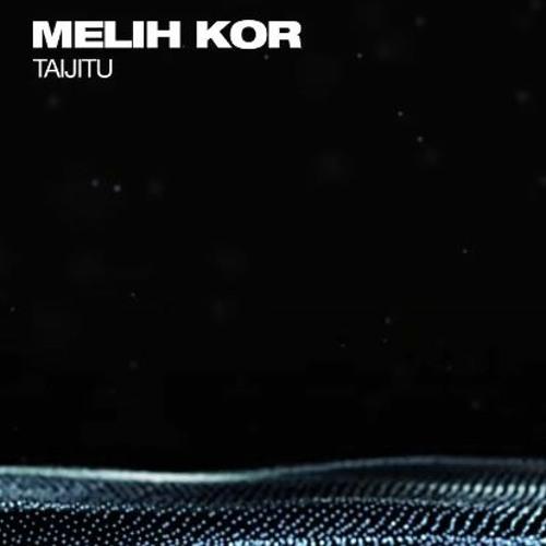 Melih Kor - Taijitu (Original Mix)