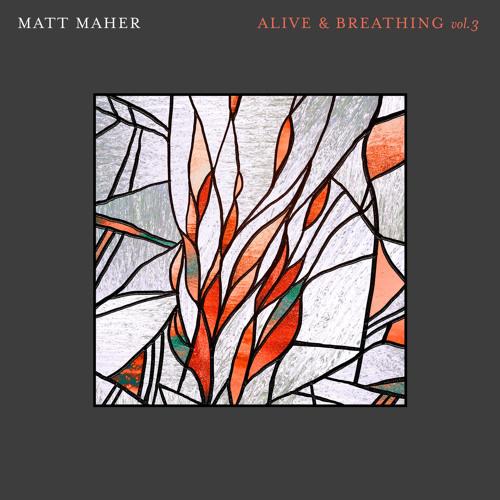 Alive & Breathing Vol. 3
