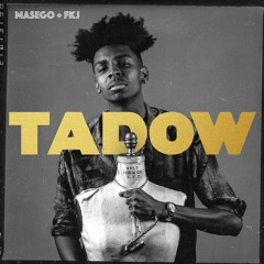 Tadow by FKJ and Masego Cover