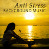 Anti Stress Background Music – Calm Music, Lounge Music, Sleep Nature, Relaxing Music, Lullabies, Stress Relief, Rest, Massage Spa Music