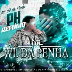 MC WL DA PENHA - REFÚGIO ( FEAT LUCIAN DO ANTARES)
