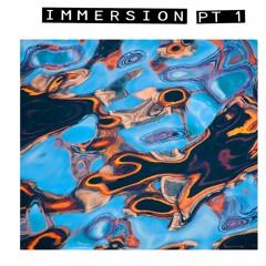 Immersion Pt 1