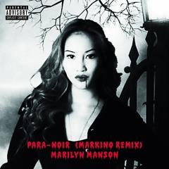 Para Noir (Markino Remix) - Markino & Marilyn Manson