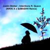 Justin Bieber - Intentions ft. Quavo (NIKKI X x $xMASHH) Remix