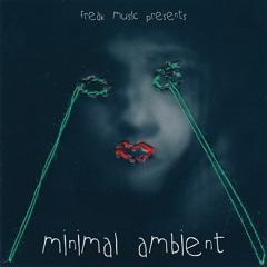 Freak Music - Minimal Ambient