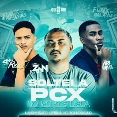 MC ZAN- SOLTEI A PCX NO PORTE DELA [[DJ SAMRIO E DJ GB DO DICK]]