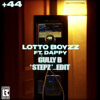 Download Lotto Boyzz Feat Dappy - +44 (Gully B 'Stepz' Edit) Mp3
