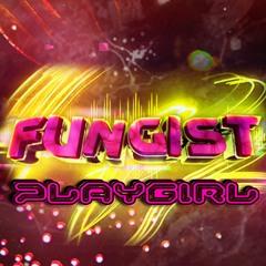 Fungist - Playgirl