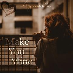 Agamola - Make You Mine
