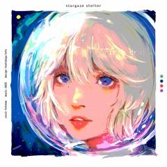 stargaze shelter - ファーストドラフト (Dyako Remix)
