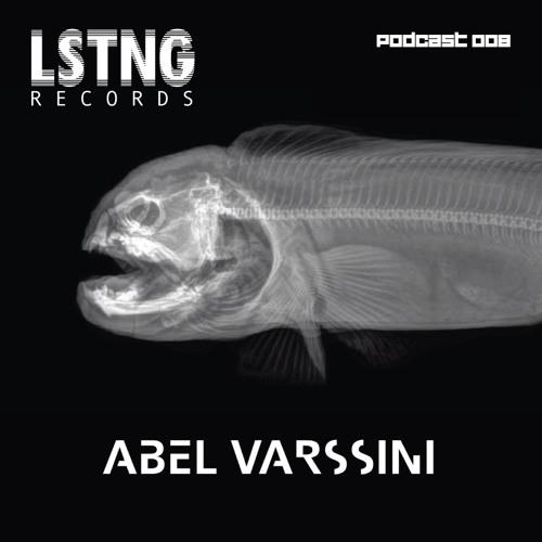 LSTNG Podcast 008 - Abel Varssini