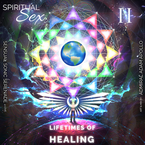 AAA - Spiritual Sex II - Lifetimes of Healing