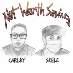 Not Worth Saving w/ skele (Prod. Jolst)