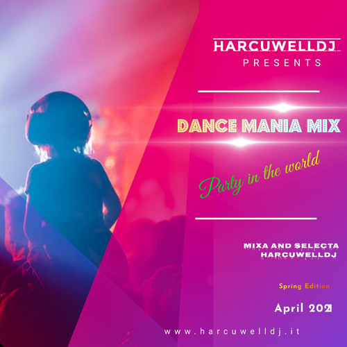 Dance Mania Mix - Party in the World - April 2021